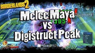 Borderlands 2   Melee Maya vs OP0 Digistruct Peak (Read Description)