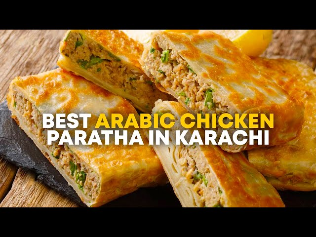 Best Arabic Chicken Paratha In Karachi