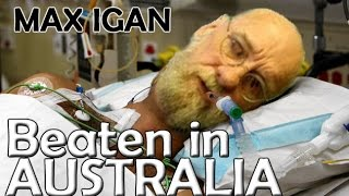 Beaten badly by israelis in Australia - Max Igan Assaulted