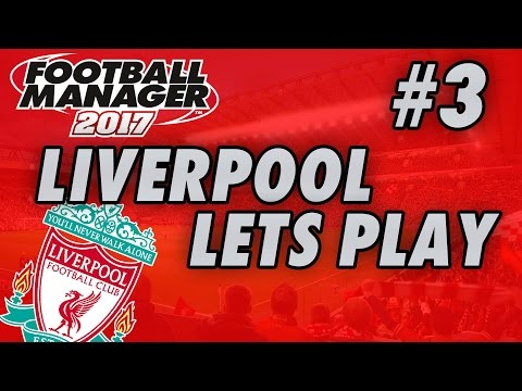 Football Manager 2017 BETA - LIVERPOOL - Part 3 - CHELSEA & ARSENAL