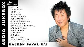Rajesh Payal Rai Songs (Audio Jukebox)   Hit Nepali Songs Collection - Rajesh Payal Rai 2018/2074