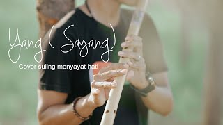 NEW VIDEO INTRUMENT SULING YANG (SAYANG) Rhoma Irama by Hery Flute