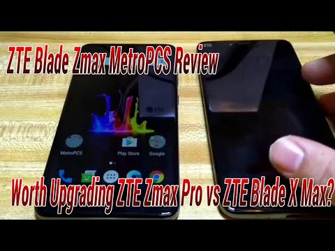 ZTE Blade Zmax MetroPCS Review Worth Upgrading ZTE Zmax Pro vs ZTE Blade X Max?