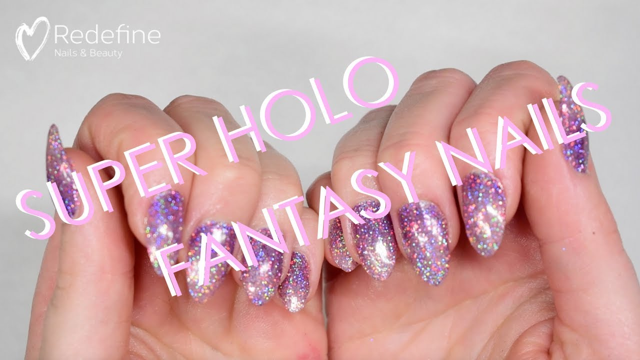 SUPER HOLO FANTASY NAILS - by Redefine Nails and Beauty - YouTube