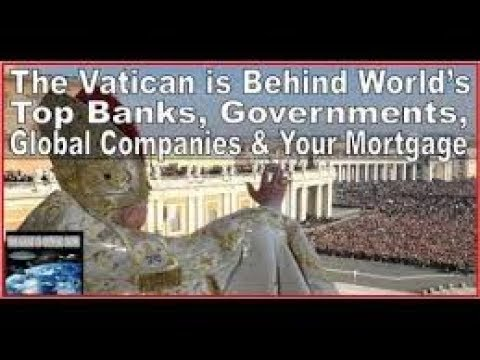 Vatican  Owner of World's Biggest Banks and Top Global Companies Exposed