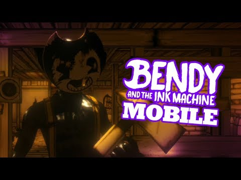 BENDY AND THE INK MACHINE MOBILE   Bendy Chapter 2