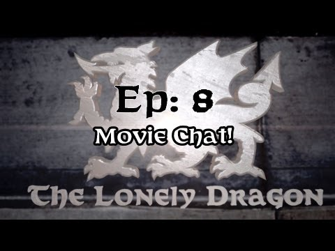 The Lonely Dragon Talk Show: Episode 8 - Movie Chat!