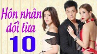 Hôn nhân dối lừa Tập 10 Lồng tiếng, Phim Thái Lan