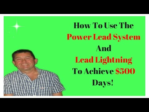 How To Use The Power Lead system And Lead Lightning To Achieve $500 Days