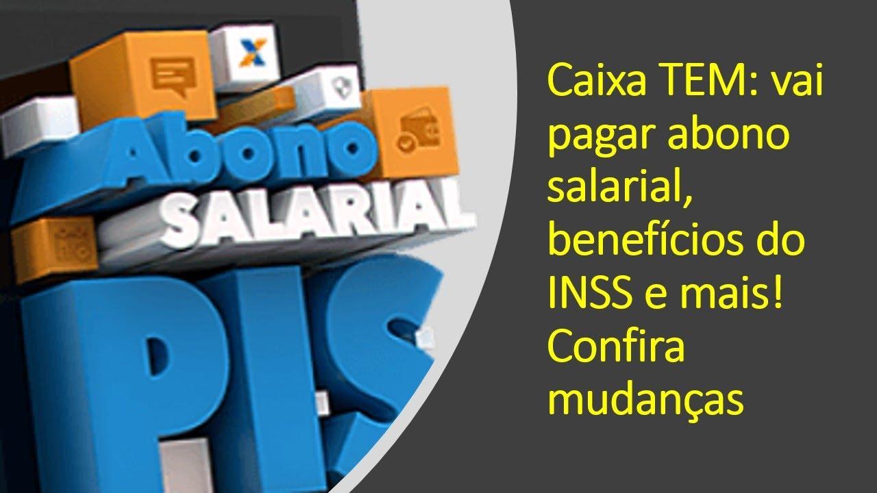 Caixa TEM: vai pagar abono salarial, benefícios do INSS e mais! Confira mudanças