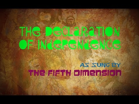 """""""The Declaration"""" of Independence - sung by The Fifth Dimension"""