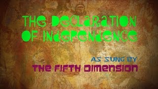 The Declaration of Independence - sung by The Fifth Dimension