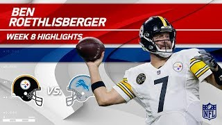 Ben Roethlisberger's Big Game w/ 317 Yards & 1 TD! | Steelers vs. Lions | Wk 8 Player Highlights