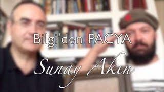 Sunay Akın | Bilgi'den PACYA (30 Ağustos Özel)