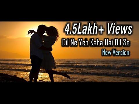 Dil Ne Yeh Kaha Hai Dil Se  New Recreated Bollywood Love Song  Recreated  Dhadkan