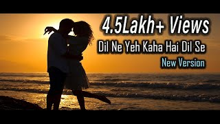 Dil Ne Yeh Kaha Hai Dil Se New Recreated Bollywood Love Song Recreated Dhadkan