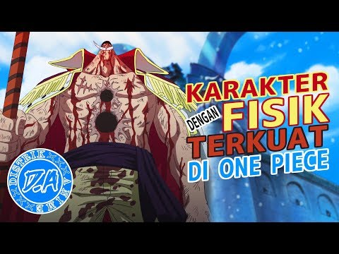 10 Karakter dengan Kekuatan Fisik Terkuat di One Piece