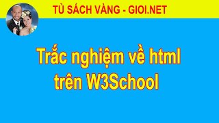 Trắc nghiệm về html trên W3School | Tủ Sách Vàng