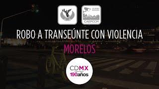 Robo a Transeúnte con Violencia - Morelos