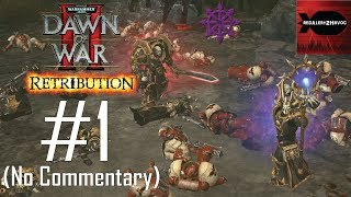 WH40K Dawn of War 2 Retribution: Chaos Campaign Playthrough Part 1 (Ladon Swamplands, No Commentary)