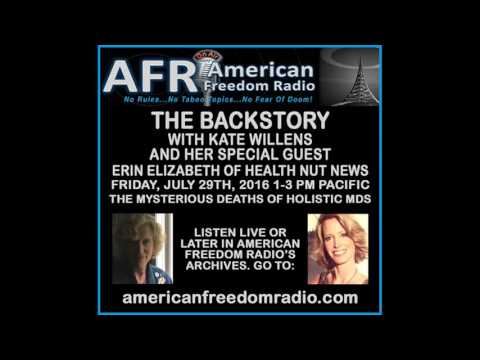 The Mysterious Deaths Of Holistic MDs: Erin Elizabeth Of Health Nut News w/Kate Magdalena Willens