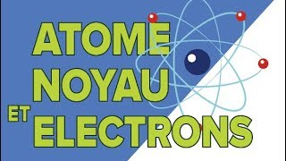Baixar L'atome (1/2) le noyau et les électrons - Seconde