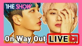 Gambar cover [LIVE] The Show ON WAY OUT (190611) 