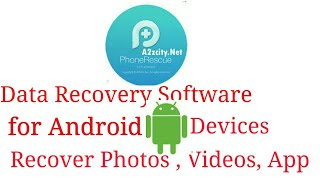 Data Recovery Software for Android Devices | Recover Photos , Videos, App Data Etc