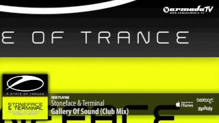 Stoneface & Terminal - Gallery Of Sound (Club Mix)