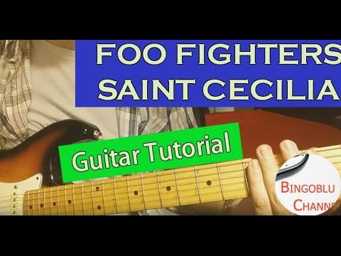 Foo Fighters - Saint Cecilia - Guitar Cover Tutorial Chords and Solo ...