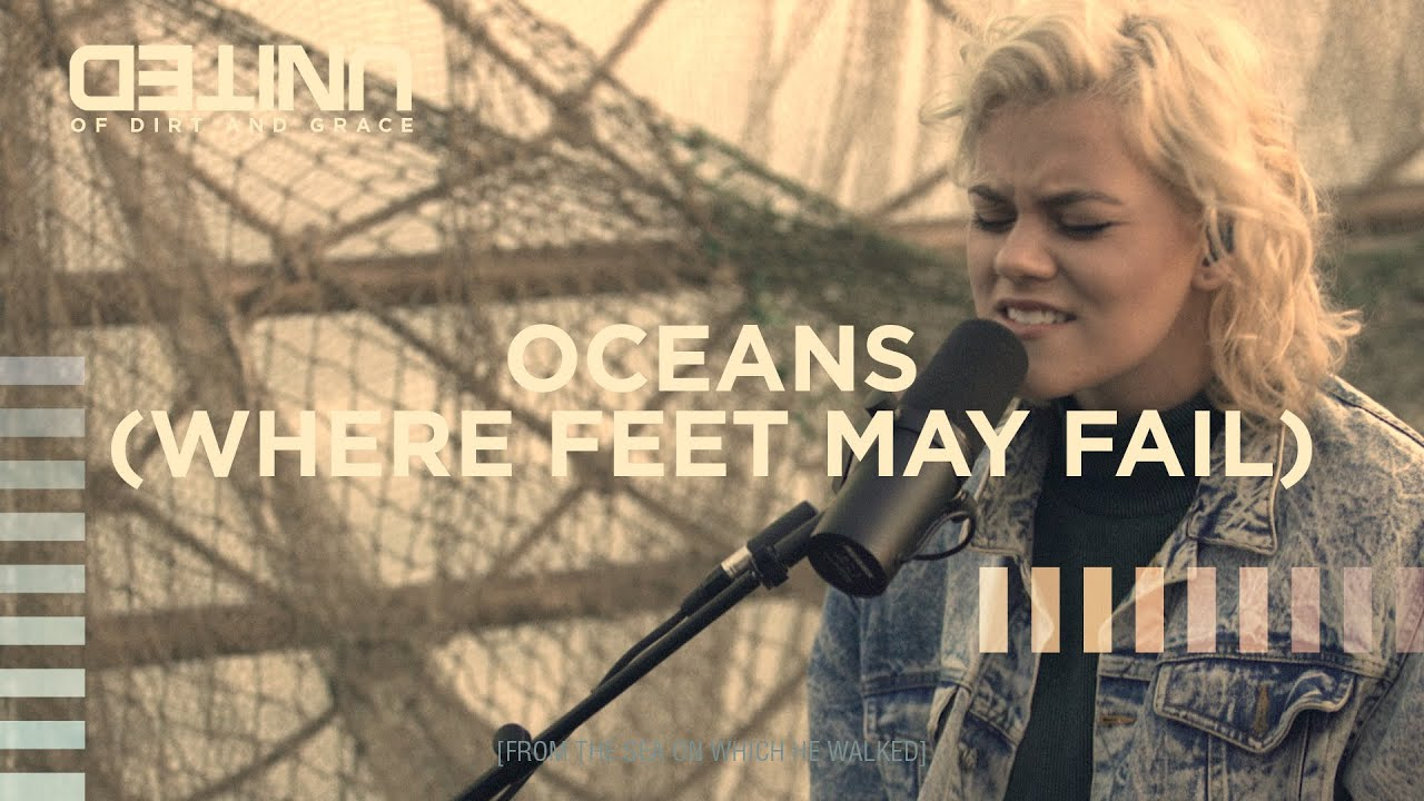 Oceans (Where Feet May Fail) LIVE - Hillsong UNITED - of Dirt and Grace -