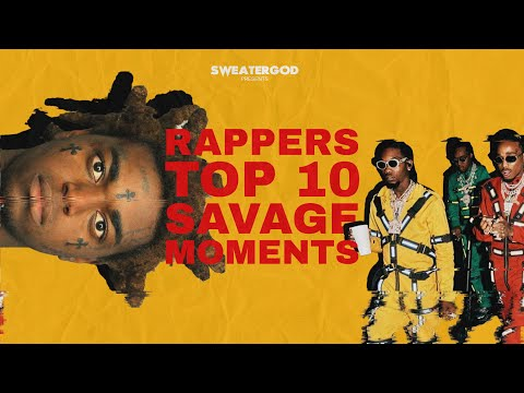 RAPPERS TOP 10 SAVAGE MOMENTS