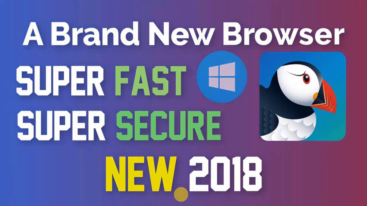 Super FAST , Super SECURE The Best Browser of ||2018||