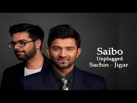 Saibo Unplugged   Sachin   Jigar   Mtv...