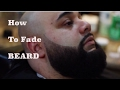 How To Fade A Beard Step by Step | How To Taper A Beard