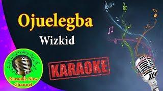 [Karaoke] Ojuelegba- Wizkid- Karaoke Now