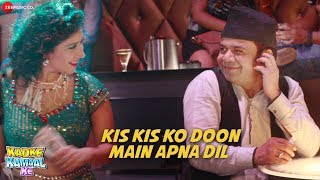 Kis Kis Ko Doon Main Apna Dil | Kadke Kamaal Ke | Rajpal, Aryan, Vijay | Sunidhi Chauhan & Young J