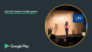 Spot the trends in mobile games - Playtime San Francisco 2017