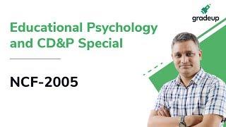 NCF-2005 for DSSSB/CTET/UPTET   Educational Psychology & CDP   Gradeup