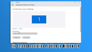 Fix Screen Resolution Problem in Windows 10 If you are having a iss...