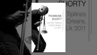 Trombone Shorty - Live from Tipitina