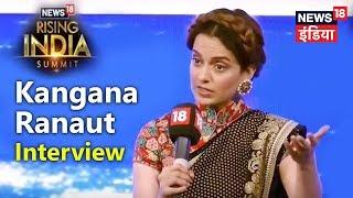 Kangana Ranaut Interview at #News18RisingIndia (Exclusive)