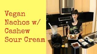 Vegan Nachos With Cashew Sour Cream Recipe