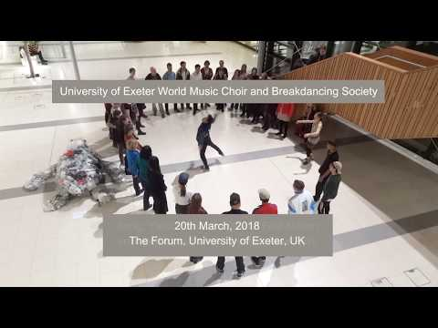 University of Exeter World Music Choir and Breakdancing Society Collaboration