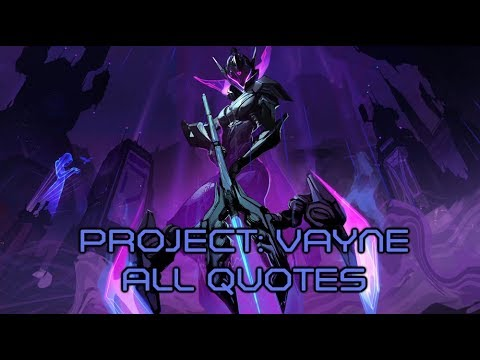 PROJECT: VAYNE - ALL QUOTES (ON SCREEN)