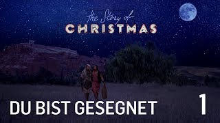 The Story of Christmas -01- Du bist gesegnet