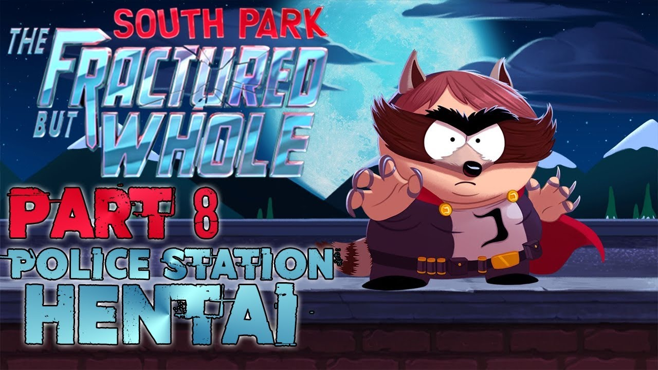 South Park: The Fractured But Whole Part 8: Police Station Hentai!