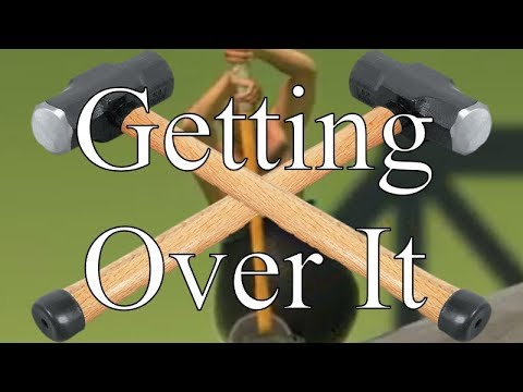 If I had a hammer... (Getting Over It, part 1)