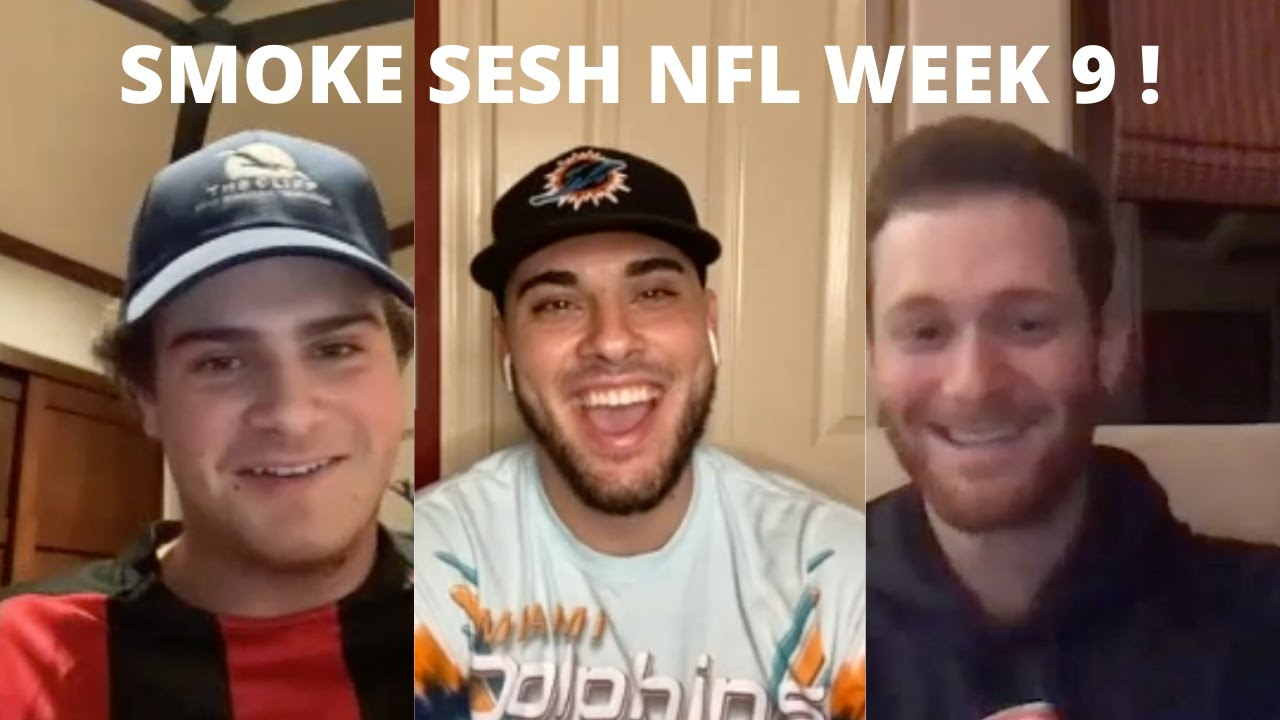 SMOKE SESH 04: NFL WEEK 9 !!