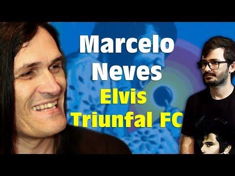Entrevista com Marcelo Neves   Elvis Triunfal FC Your Videos
